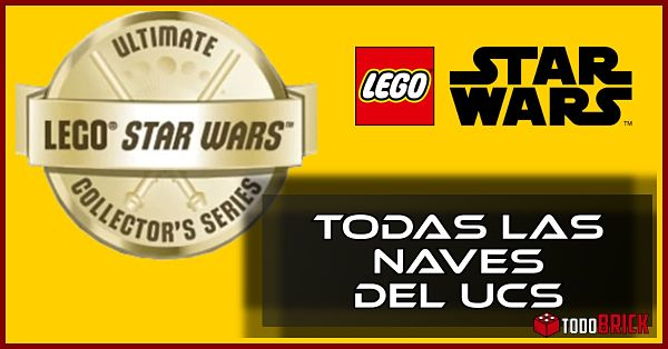 Todas las naves LEGO Star Wars UCS